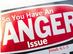 "God said, ""What do you have to be angry about?"" Jonah 4:4 Jonah could have made a list of the things he was angry about.  He was a prophet and being asked to do the unthinkable - take God's grace t..."