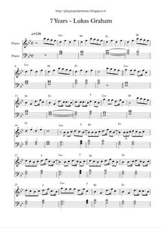 Free full piano sheet music:  7 Years – Lukas Graham.pdf     My favourite sentence from the lyrics is: only those I really love will ever ...