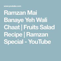 Ramzan Mai Banaye Yeh Wali Chaat   Fruits Salad Recipe   Ramzan Special - YouTube