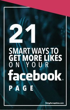 21 Smart Ways to get more Likes on your Facebook Page