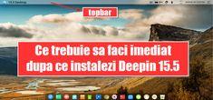 Ce trebuie sa faci imediat dupa ce instalezi Deepin 15.5
