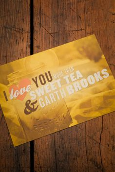 I Love You More than Sweet Tea & Garth Brooks.  Southern Sayings Notecards.  BourbonandBoots.com