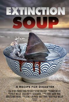 Extinction Soup [documentary]. Sharks killed by millions for fin alone. Fisherman cut off fins and throw back for shark to drown. Seafood options have changed drastically.... Need to watch this