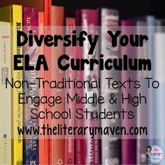 Diversify Your ELA Curriculum: Non-Traditional Texts to Engage Middle & High School Students