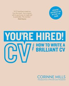 You're Hired! CV: How to Write a Brilliant CV, Corinne Mills