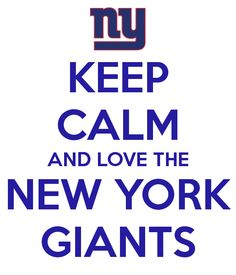 KEEP CALM AND LOVE THE NEW YORK GIANTS