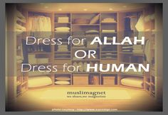 Dress to please the Almighty Allah Love, Deities, Islamic Quotes, Neon Signs, Faith, Beautiful, Pay Attention, Perspective, Dresses