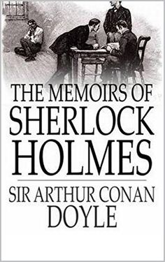 Amazon.com: The memoirs of Sherlock Holmes (complete and annotated) (Arthur Conan Doyle Book 6) eBook: Arthur Conan Doyle: Kindle Store