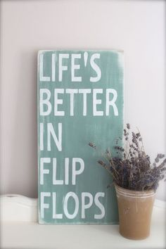 Beach Quote, Wall Art, Custom Wood Sign, Life's Better in Flip Flops, Beach Sign, Vintage Sign,  Wood Sign