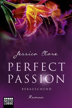 Jessica Clare - Perfect Passion - Berauschend (Band 06)