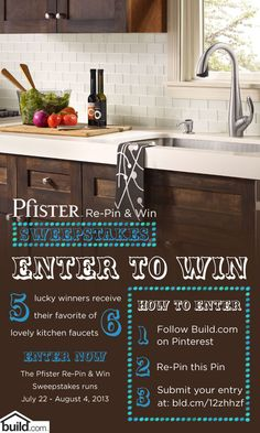 Enter the Pfister Re-Pin & Win Sweepstakes! It's simple to enter! Just follow this link and fill out the form - easy as that! http://bld.cm/12zhhzf Five lucky winners will win their favorite of 6 beautiful Pfister kitchen faucets. Good luck!