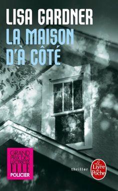 La Maison d'à côté: Amazon.fr: Lisa Gardner: Livres. lu en déc 2016