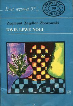 """""""Dwie lewe nogi"""" Zygmunt Zeydler Zborowski Cover by Marian Stachurski Book series Ewa wzywa 07 Published by Wydawnictwo Iskry 1976"""
