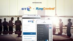 RingCentral Goes Live with #BT for Next-Gen #Businesses #Communications in the #Cloud with BT Cloud Phone!