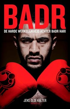 Badr. De harde werkelijkheid achter Badr Hari  Jens Olde Kalter 29-10-2013 - 06-11-2013