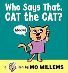 By Willems, Mo ( Author ) [ Who Says That, Cat the Cat? By Hardcover Popular Kids Books, Best Children Books, Toddler Books, Childrens Books, Cat Reading, Mo Willems, Animal Books, Cat Accessories