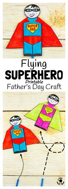 """FLYING SUPERHERO FATHER'S DAY CRAFT. Kids and Dads will love this printable superhero craft that really flies! Turn Daddy into """"Super Dad"""" with this fun and interactive Father's Day gift idea."""