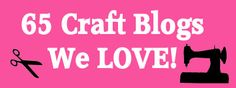 65 awesome craft blogs (and why we love them)
