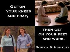 Get on your knees,get on your feet and work