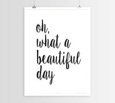 PRINTABLEOhwhat a beautiful dayLove Print Gift Idea by mixarthouse