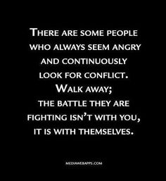We probably all know someone like this. It really hurts when you try to be a friend and all they can do is start conflict. Walking away is a very hard thing to do, but it is the best thing. Unfortuntely, sometimes you have to walk away for good.