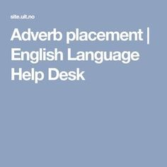 Adverb placement | English Language Help Desk
