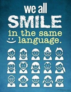 We all smile in the same language.  :)