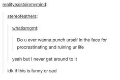 lol I always think of you when I see procrastinater jokes