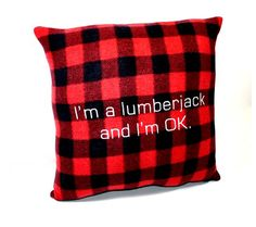 I'm a Lumberjack and I'm Okay...