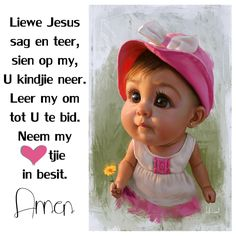 Liewe Jesus sag en teer, sien op my, U kindjie neer. Leer om om tot U te bid. Neem my hartjie in besit. Jesus Bible, Bible Prayers, Bible Qoutes, Bible Verses, Preschool Learning, Preschool Activities, Afrikaanse Quotes, Prayers For Children, Kids Poems