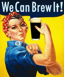 """We Can Brew It!"" - hell yea! Women Only: Celebrating Craft Beer"
