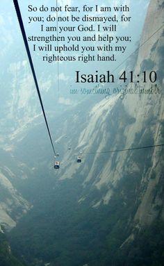 Isaiah 41:10.