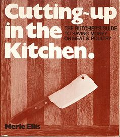 Cutting Up in the Kitchen: The Butcher's Guide to Saving ... https://www.amazon.com/dp/0877010714/ref=cm_sw_r_pi_dp_U_x_aRSPAbBYBFJG3