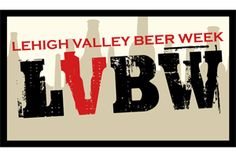 We may be rounding out the second annual Lehigh Valley Beer Week, but that doesn't mean that the fun slows down!  Hopefully, you've made it out to a couple events this week- there have been some great offerings! The official ribbon cutting took place this past Sunday at the Allentown Brew Works. Attendees were invited to sample the new LVBW2, a beer created by homebrewer John Boncik  that was selected as the official beer of Beer Week at a homebrewing competition last fall.