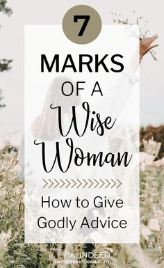 God's Word not only helps us make a wise choice, but it instructs us on how we can be a wise woman. James outlines 7 qualities of true wisdom. inspiration 7 Marks of a Wise Woman - Free Indeed