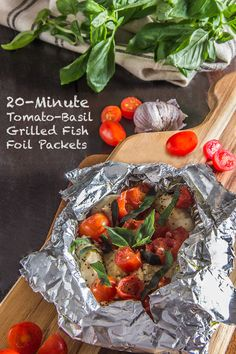 20-Minute-Tomato-Basil-Grilled-Fish-Foil-Packets Change to chicken and we'll be good
