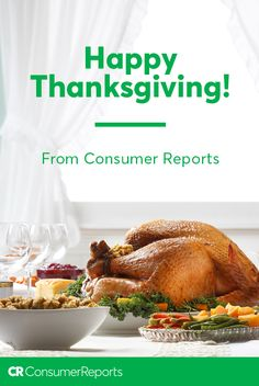 We're thankful to work side-by-side with you to create a fairer, safer, and healthier world. Happy Thanksgiving from all of us at Consumer Reports!