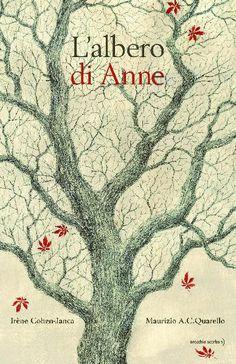 """""""Nella sua cartella lei ha fatto scivolare un piccolo quaderno di cartone molto prezioso""""... L'albero di Anne"""
