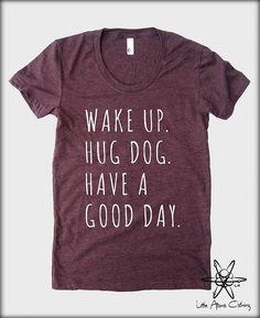 Wake up Hug DOG Have