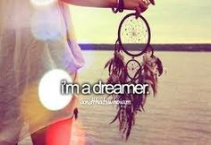I am daydreamer,....this is why I got it tattooed on my body.