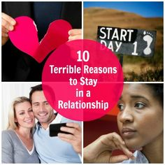 10 Terrible Reasons to Stay in a Relationship