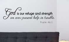 God is our refuge and strength  ... Psalm 46:1 Christian Bible Verse Vinyl Wall Decal Quotes