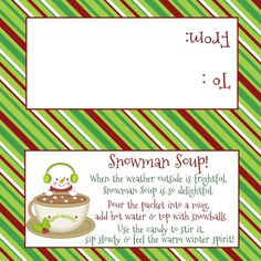 $4 - www.sweetdesignsbyregan.com  Looking for an easy winter favor for birthday parties, classroom favors, or christmas eve treats? Snowman Soup couldn't be easier! Fill a bag with a packet of hot chocolate, some marshmallows, and a little candy cane & then staple on this bag topper with the snowman soup poem & you have a personal, creative, & thoughtful gift!