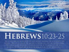 christian images with bible verses | Bible Verse: Hebrews 10:23-25 White Winter Background Wallpaper ...
