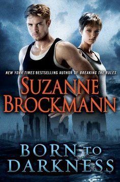 Born To Darkness, by Suzanne Brockmann. A Readalike for Iris Johansen.