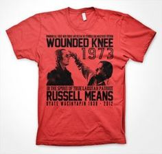 Russell Means Wounded Knee 73 Tribute Russell Means, Good Cause, Comedy, Shirt Designs, Mens Tops, T Shirt, Clothes, Compass, Native American