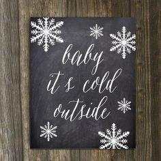 Snowflake Printable // Baby its Cold Outside // Chalkboard Art Print // Instant Download // Christmas Decoration // Holiday Art Print Decor...