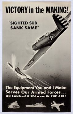 "On Jan. 28, 1942, US Navy pilot Donald Mason attacked a U-boat, believed he sank it, and radioed ""Sighted sub—sank same."" In those dark times, this became a popular slogan, even though the sub wasn't sunk. However, on March 13, 1942, Mason succeeded in sinking U-503."