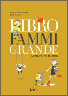 """""""Libro fammi grande!"""" Rita Valentino Merletti e Luigi Paladin.  Consigliato dal blog """"Tra teatro e arte"""""""