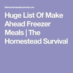 Huge List Of Make Ahead Freezer Meals | The Homestead Survival